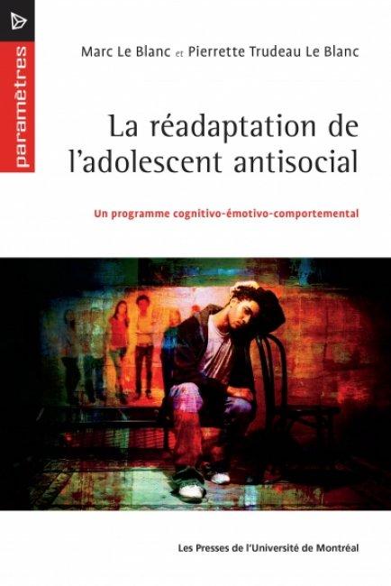 La réadaptation de l'adolescent antisocial - Un programme cognitivo-émotivo-comportemental ...