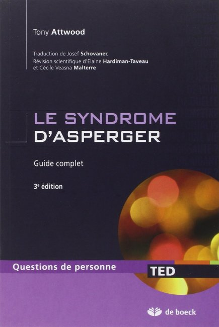 Le Syndrome D Asperger Guide Complet