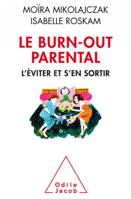 Le Burn-out parental - L'éviter et s'en sortir